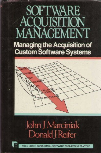 9780471506430: Software Acquisition Management: Managing the Acquisition of Custom Software Systems (Wiley Series in Software Engineering Practice)