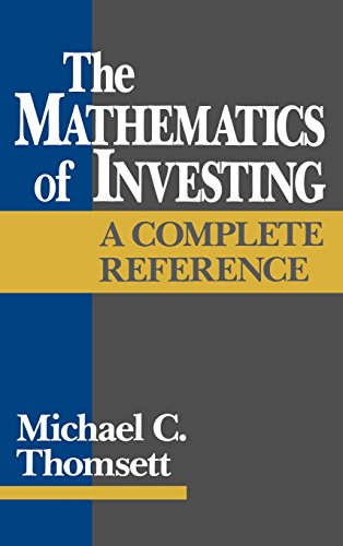 The Mathematics of Investing: A Complete Reference: Thomsett, Michael C.