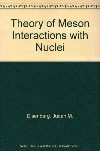 Theory of Meson Interactions with Nuclei: Eisenberg, Judah M.