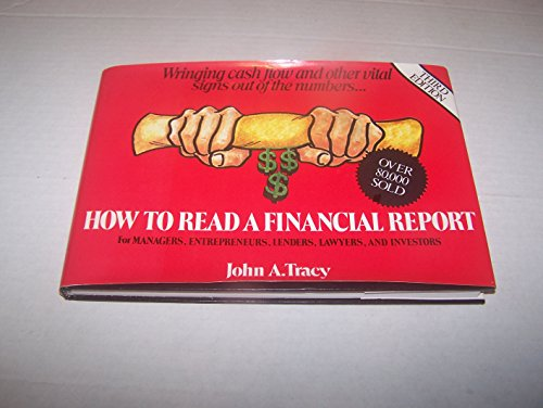 9780471507451: How to Read a Financial Report: Wringing Cash Flow and Other Vital Signs Out of the Numbers