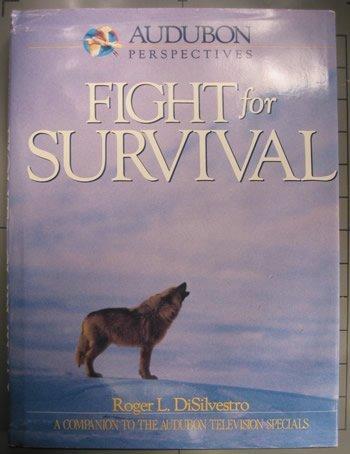 Audubon Perspectives: Fight for Survival: DiSilvestro, Roger L.