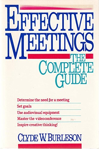 9780471508434: Effective Meetings: The Complete Guide