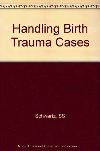 9780471508465: Handling Birth Trauma Cases (Trial practice library)