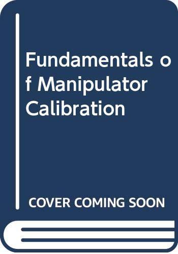 9780471508649: Fundamentals of Manipulator Calibration