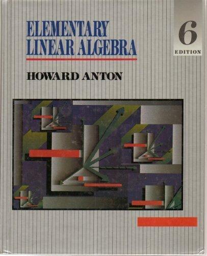 Elementary Linear Algebra: Anton, Howard