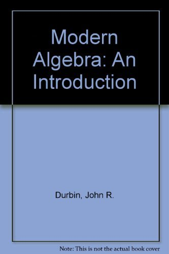 Modern Algebra: An Introduction: John R. Durbin