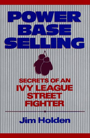 9780471510338: Power Base Selling: Secrets of an Ivy League Street Fighter