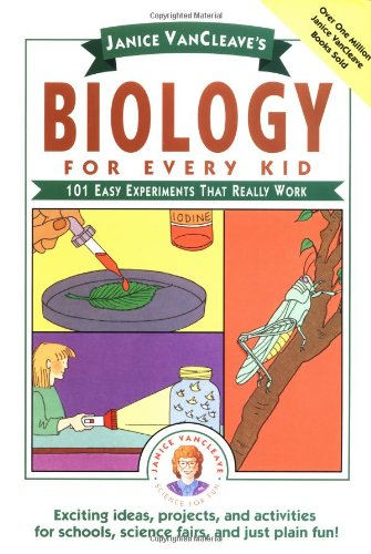9780471510482: Janice Vancleave's Biology for Every Kid: One Hundred One Easy Experiments That Really Work