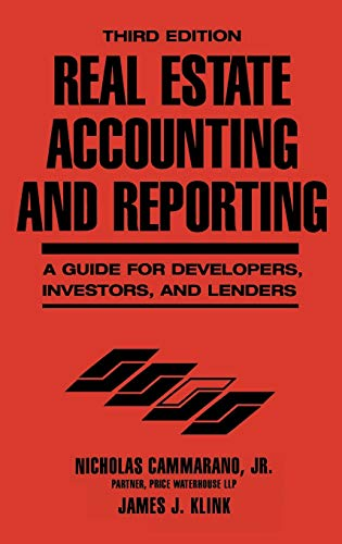 Real Estate Accounting and Reporting: A Guide for Developers, Investors, and Lenders (Hardback): ...