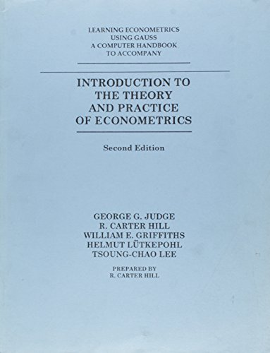 9780471510741: Introduction to the Theory and Practice of Econometrics: Learning Econometrics Using Gauss: A Computer Handbook