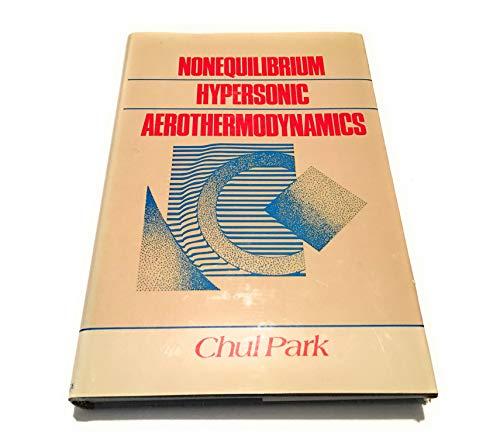 9780471510932: Nonequilibrium Hypersonic Aerothermodynamics