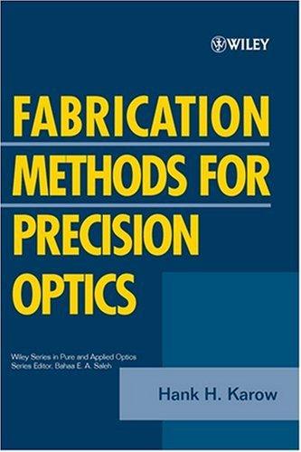 9780471512226: Fabrication Methods for Precision Optics