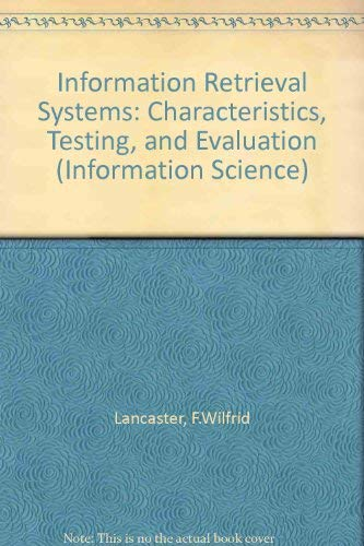 9780471512400: Information Retrieval Systems: Characteristics, Testing, and Evaluation (Information Science)