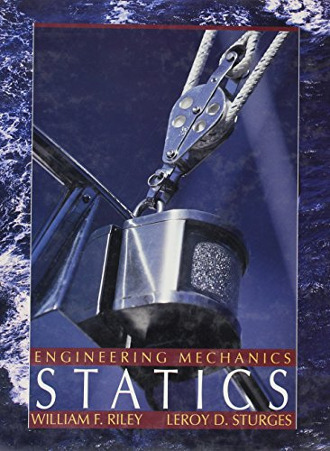 Engineering Mechanics: Statics: William F. Riley,