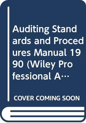 Auditing Standards and Procedures Manual, 1990 (Wiley/Ronald: D. R. Carmichael,