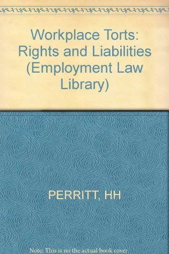 9780471513421: Workplace Torts: Rights and Liabilities (Employment Law Library)