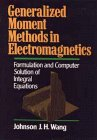 9780471514435: Generalized Moment Methods in Electromagnetics: Formulation and Computer Solution of Integral Equations