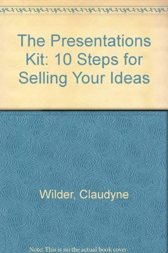 9780471515524: The Presentations Kit: 10 Steps for Selling Your Ideas