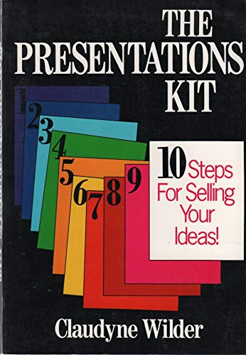 9780471515531: The Presentations Kit: 10 Steps for Selling Your Ideas