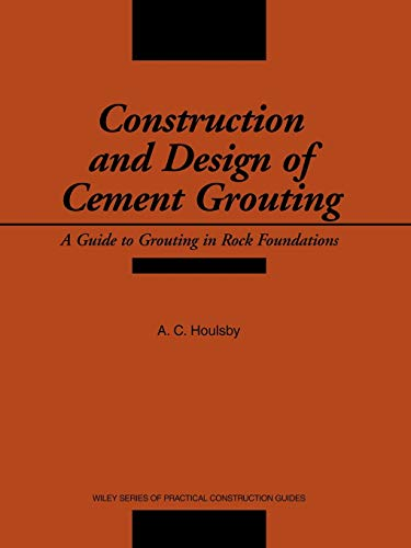 9780471516293: Construction and Design of Cement Grouting: A Guide to Grouting in Rock Foundations (Wiley Series of Practical Construction Guides)