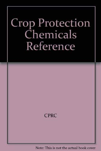 9780471516415: Crop Protection Chemicals Reference