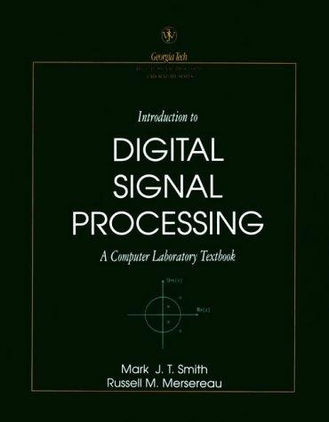 9780471516934: Introduction to Digital Signal Processing: A Computer Laboratory Textbook (Georgia Tech Digital Signal Processing Laboratory Series)
