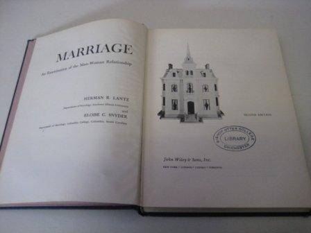Marriage: Examination of the Man-woman Relationship: Herman R. Lantz;