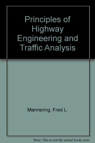 9780471517771: Principles of Highway Engineering and Traffic Analysis