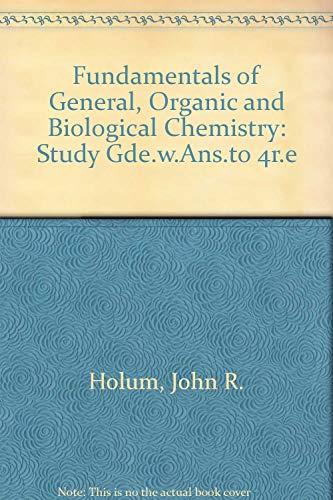Fundamentals of General, Organic, and Biological Chemistry: John R. Holum