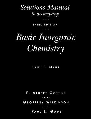 Basic Inorganic Chemistry, Solutions Manual, 3rd Edition: F. Albert Cotton,