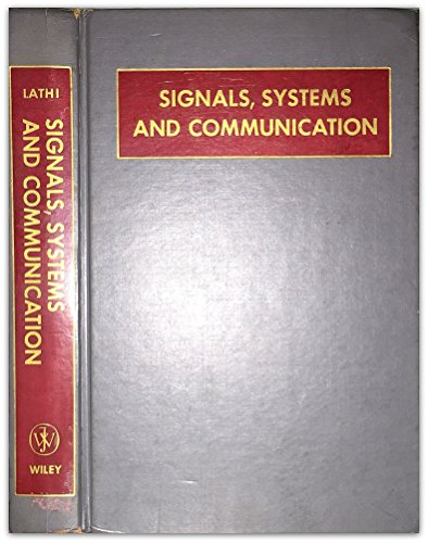Signals, Systems and Communications: Bhagwandas P. Lathi