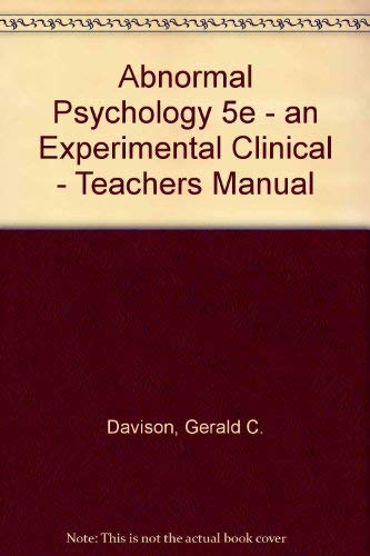 Abnormal Psychology 5e - an Experimental Clinical: Gerald C. Davison