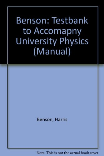 9780471518716: Benson: Testbank to Accomapny University Physics (Manual)