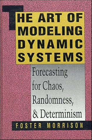 9780471520047: The Art of Modeling Dynamic Systems: Forecasting for Chaos, Randomness, and Determinism (Wiley series on scientific & technical computation)