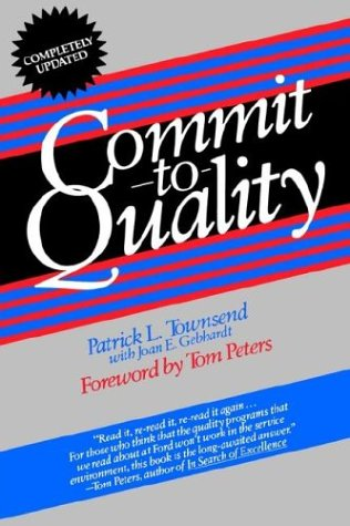 Commit to Quality: Townsend, Patrick L.
