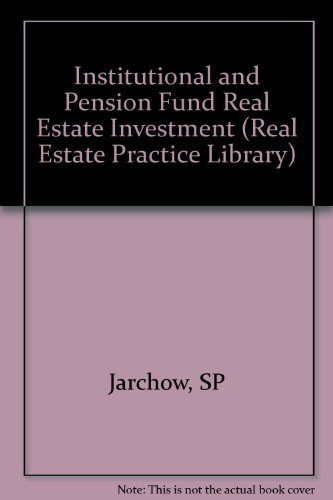 9780471520269: Institutional and Pension Fund Real Estate Investment (Real Estate Practice Library)