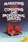 9780471520740: Marketing Your Consulting and Professional Services
