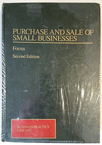 Purchase and Sale of Small Businesses: Tax and Legal Aspects/Forms (Business Practice Library ...