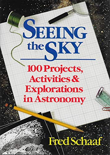 9780471520931: Seeing the Sky: 100 Projects, Activities & Explorations in Astronomy (Wiley Science Editions)