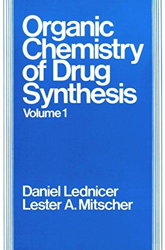 The Organic Chemistry of Drug Synthesis (Hardback): Daniel Lednicer, Lester A. Mitscher