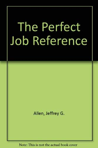 9780471521570: The Perfect Job Reference