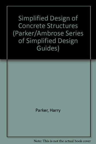 9780471522041: Simplified Design of Concrete Structures (Parker/Ambrose Series of Simplified Design Guides)