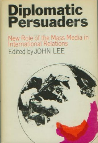 The Diplomatic Persuaders; New Role of the: John Lee