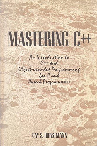 9780471522577: Mastering C++: An Introduction to C++ and Object-Oriented Programming for C and Pascal Programmers
