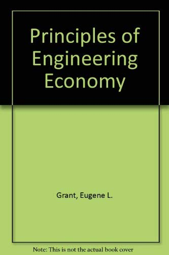 Principles of Engineering Economy: Eugene L. Grant,