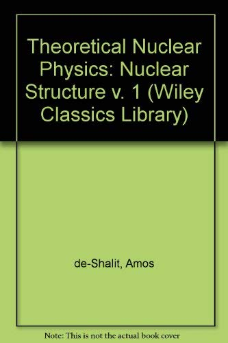 9780471523666: Theoretical Nuclear Physics: Nuclear Structure: 1