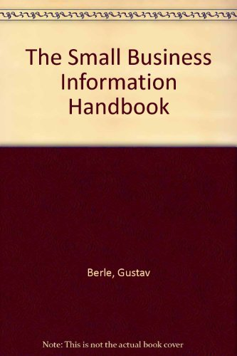 The Small Business Information Handbook: Berle, Gustav