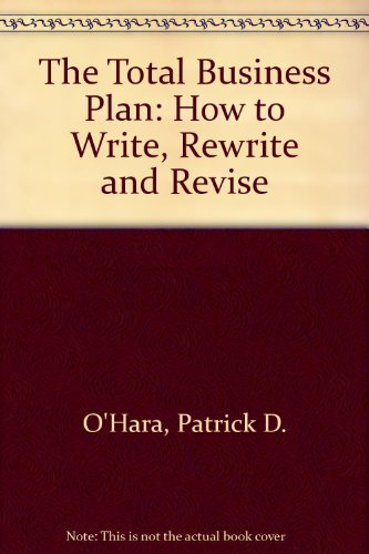9780471524502: The Total Business Plan: How to Write, Rewrite, and Revise