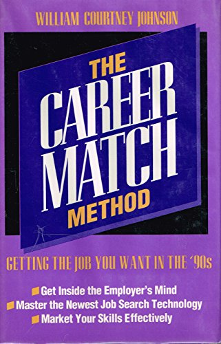 9780471524632: The Career Match Method: Getting the Job You Want in the '90s