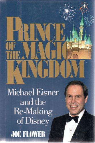 9780471524656: Prince of the Magic Kingdom: Michael Eisner and the Re-Making of Disney
